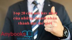 Top 20 câu nói hay nhất của những doanh nhân thành đạt thế giới