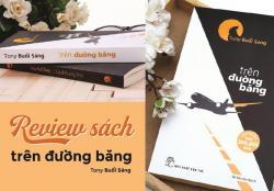 Review sách Trên đường băng - Tony Buổi Sáng