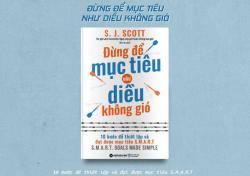 Tóm tắt & Review sách Đừng để mục tiêu như diều không gió - S.J.Scott
