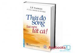 Review sách Thái Độ Sống Tạo Nên Tất Cả