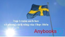 Top 3 cuốn sách hay về phong cách sống của người Thuỵ Điển