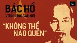 Những câu nói nổi tiếng và hay bất hủ của chủ tịch Hồ Chí Minh